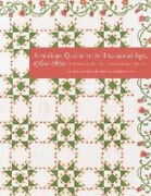 American Quilts In The Industrial Age 1760-1870 The International Quilt