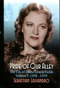 Pride Of Our Alley The Life Of Dame Gracie Fields Volume I - 1898-1939 Hardb..