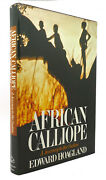 Edward Hoagland African Calliope A Journey To The Sudan 1st Edition 1st Printing