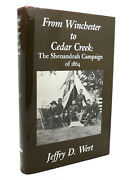 Jeffry D. Wert From Winchester To Cedar Creek The Shenandoah Campaign Of 1864 1s