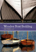 Wooden Boat Building Adlard Coles Classic Boat Series By Garry Jean-francois