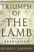 Triumph Of The Lamb A Commentary On Revelation By Johnson Dennis E. Neuf