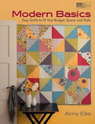 Modern Basics Easy Quilts To Fit Your Budget Space And Style By Amy Ellis