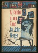 John Berger / A Painter Of Our Time 1st Edition 1959