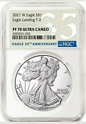 2021 W Silver Eagle Landing Type 2 Ngc Pf70 35th Anniversary Pr70 Presale T2 And