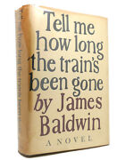 James Baldwin Tell Me How Long The Trainand039s Been Gone 1st Edition 1st Printing