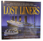 Robert D. Ballard Lost Liners From The Titanic To The Andrea Doria The Ocean