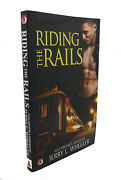 Jerry L. Wheeler Riding The Rails Locomotive Lust And Carnal Cabooses 1st Edi