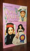 Smith, Patricia R. Patricia Smith's Doll Values, Antique To Modern 11th Edition