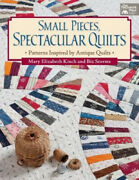 Small Pieces Spectacular Quilts Patterns Inspired By Antique Quilts Neuf