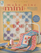 Make Mine Mini 13 Miniature Quilts From Traditional To Contemporary Neuf
