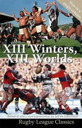Xiii Winters Xiii Worlds Rugby League Classics By Dave Hadfield