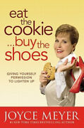 Eat The Cookie Buy The Shoes Giving Yourself Permission To Lighten Up