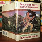 Bruchac Joseph Flying With The Eagle Racing The Great Bear 1st Edition 2nd Pr