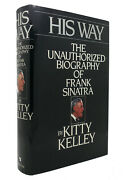 Kitty Kelley His Way The Unauthorized Biography Of Frank Sinatra 1st Edition 1s