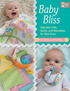 Baby Bliss Adorable Gifts Quilts And Wearables For Wee Ones By Kim Diehl Neuf