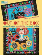 Out Of The Box Unleash Your Creativity Through Quilts By Weidman Mary Lou Neuf
