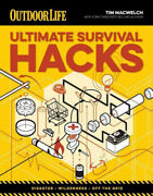 Outdoor Survival Hacks 500 Amazing Tricks That Just Might Save Your Life Neuf