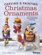 Carving And Painting Christmas Ornaments Easy Techniques For 23 Patterns In...