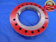 4 9/16 8 Un 2a Thread Ring Gage 4.5625 No Go Only P.d. = 4.4710 Inspection Check