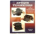 Antique Typewriters And Office Collectibles Identification And Value Guide Rehr Book