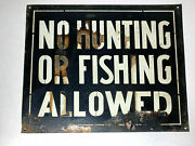 Vintage Antique Original Tin Sign No Hunting Or Fishing Allowed 10x8