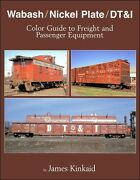 Wabash / Nickel Plate / Detroit, Toledo And Ironton Color Guide To Freight And Pass
