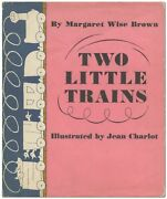 Margaret Wise Brown / Two Little Trains 1st Edition 1949