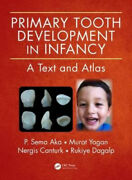 Primary Tooth Development In Infancy A Text And Atlas By P. Sema Aka