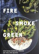 Fire Smoke Green Vegetarian Barbecue Smoking And Grilling Recipes By...