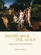 Blood Milk Ink Gold Abundance And Excess In The French Renaissance