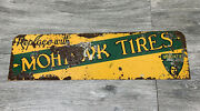 Antique Mohawk Tire Sign Metal Double Sided Auto Car Gas Oil Only One Ever Seen