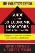 Wall Street Journal Guides The Wsj Guide To The 50 Economic Indicators That...