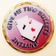 Give Me Two Bullets Anytime Poker Spinner Card Guard Chips Card Protector W/case