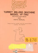 Round Tower Yf-tm2, Turret Milling Machine, Instructions And Parts Manual 1981