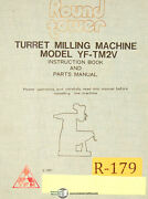 Round Tower Yf-tm2v, Turret Milling Machine, Instructions And Parts Manual 1981
