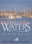 South Australiaand039s Waters An Atlas And Guide Boating Industry Association Sa Govt