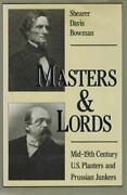 Masters And Lords Mid-19th-century U.s. Planters And Prussian Junkers Hc Book