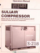Sullair Series 12 And 16, 40 50 60 And 75hp, Standard And 24kt, Air Compressor Manual