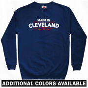 Made In Cleveland V2 Sweatshirt Crewneck - Oh Ohio Browns Indians Cavs Men S-3xl