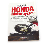Classic Honda Motorcycles Identification Guide - 1958-1990 Signed By Bill Silver