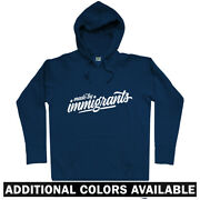 Made By Immigrants Script Hoodie - Hoody Men S-3xl - Gift Immigration Political