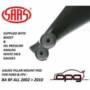 Saas Pillar Pod Gauge Package For Ford Ba Bf Turbo Boost 20 Psi And Oil Pressure