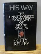 1986 His Way The Unauthorized Biography Of Frank Sinatra By Kitty Kelley