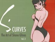 S. Curvesthe Art Of Shane Glines Vol. 2- Signed 1st Edition Hc Book
