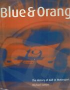 Blue And Orange The History Of Gulf In Motorsport 1st Edition Hc Book