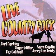 Live Country Rock Vern Gosdin Toy Caldwell Roger Good Live
