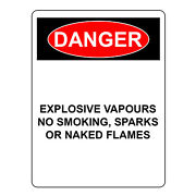 Danger Explosive Vapours No Smoking Spark Or Naked Flames Aluminum Safety Signs