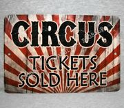 Metal Sign Circus Tickets Clown Act Animals Sideshow Freaks Aluminum 8 X 12