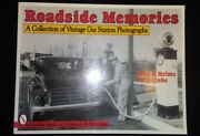 Roadside Memories A Collection Of Vintage Gas Station Photographs Todd P Helms